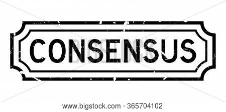 Grunge Black Consensus Word Rubber Business Seal Stamp On White Background