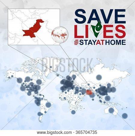 World Map With Cases Of Coronavirus Focus On Pakistan, Covid-19 Disease In Pakistan. Slogan Save Liv