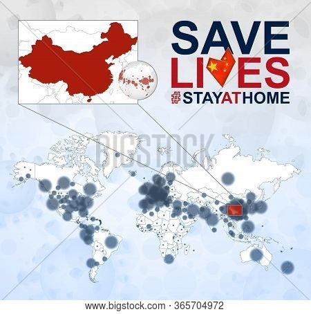 World Map With Cases Of Coronavirus Focus On China, Covid-19 Disease In China. Slogan Save Lives Wit