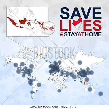 World Map With Cases Of Coronavirus Focus On Indonesia, Covid-19 Disease In Indonesia. Slogan Save L