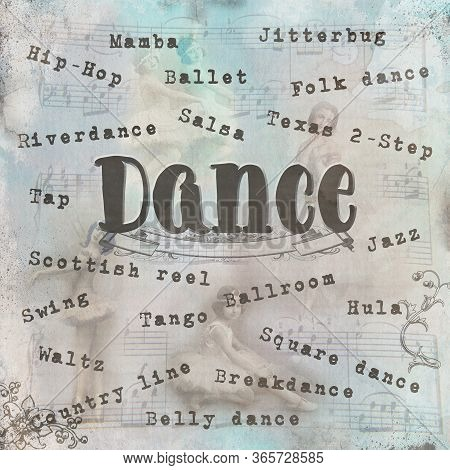Dance Digital Art In Ephemera Vintage Style With Musical Notes, Retro Dancers And List Of Many Dance