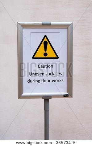 Caution Uneven Surfaces During Floor Works