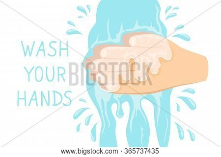 Health, Cleanliness And Body Care Concept. Washing Hands Under Running Water. Wash Your Hands For Vi