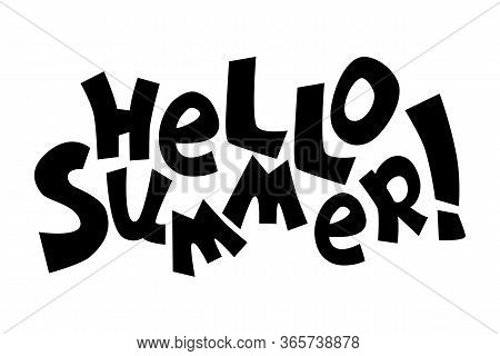 Hello Summer Vector Inscription On White Background, Playful Quirky Lettering Composition. Black And