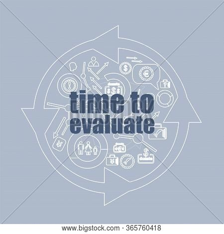 Text Time To Evaluate. Business Concept . Icon And Button Set