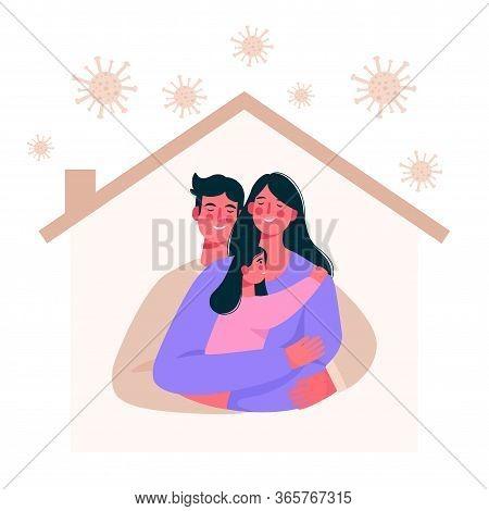 Novel Coronavirus 2019-ncov. Family Smiling And Staying Together. Coronavirus Quarantine. Stay Home,