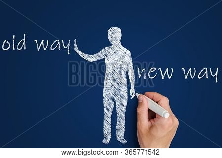 Old Way Vs New Way Concept. Man's Hand Draws On A Blue Board A Person Who Chooses Instead Of Old Act