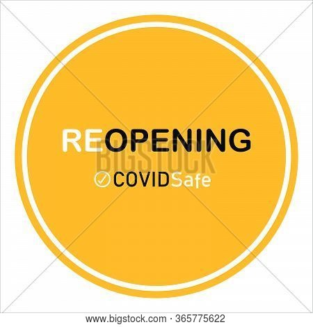 Covid Safe Yellow Round Vector Illustration Sign For Post Covid-19 Coronavirus Pandemic, Covid Safe