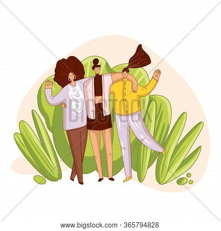 Happy Friends And Sisterhood Vector Cartoon Illustration. Happy Woman Holding Hands, Hugging Each Ot