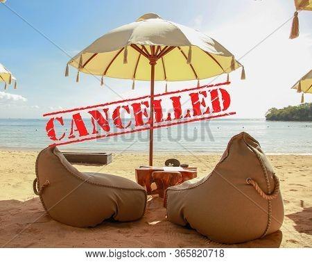 Travel Vacations, Summer Holidays And Flights Canceled Due To Coronavirus Pandemic Travel Ban. Covid