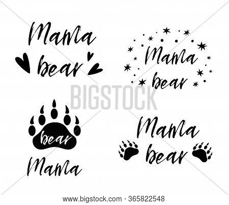 Mama Bear Text Collection. Black Paw Symbol. Simple Mama Bear Set. Cute Mothers And Baby Icon. Vecto
