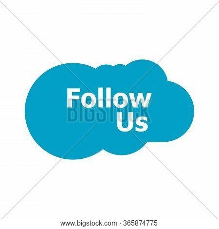 Follow Us Speech Talk Bubbles. Text Follow Us. Job Concept