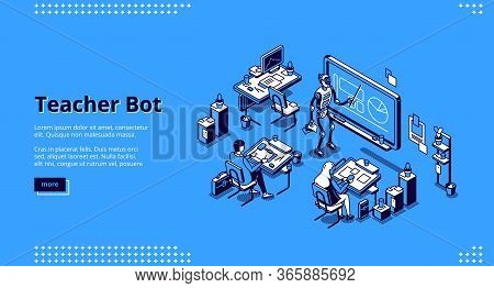 Teacher Bot Isometric Landing Page. Robot Conduct Lesson In Class With Students Sitting At Desks. Ar