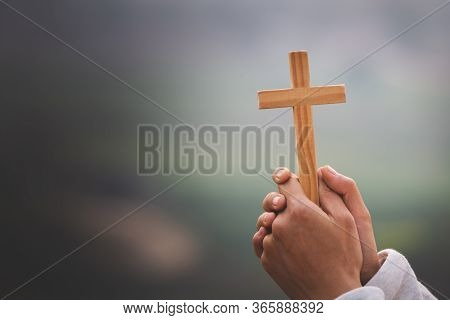 Faith Of God Both Hands Held A Cross To Pray To God. Higher Religious Concepts, The Crucifixion Of F