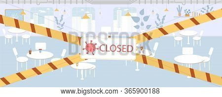 Restaurant Service, Canteen Business Closed. Hanging Warning Text Sign Board. Police Border Tape. No