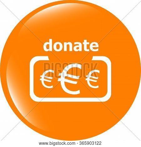 Donate Sign Icon. Euro Eur Symbol. Shiny Button. Modern Ui Website Button