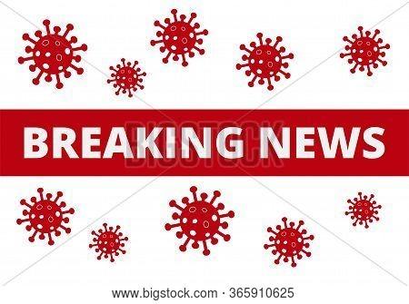 Breaking News Banner Poster. Covid 19 Coronavirus - Vector