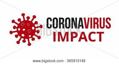 Coronavirus Impact. Novel Coronavirus Covid 19 Ncov - Vector