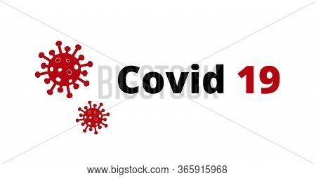 Covid 19 On White Background. Novel Coronavirusn Covid 19 Ncov - Vector