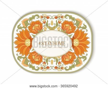 Slogan, Hashtag Stay Home Stop Covid-19-pandemic Sign With Tradition Mughal Motif, Fantasy Flowers I