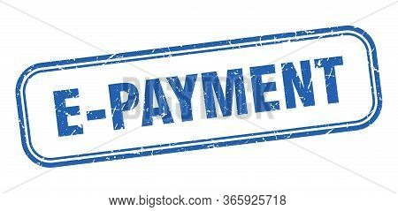 E-payment Stamp. E-payment Square Grunge Blue Sign. E-payment Tag