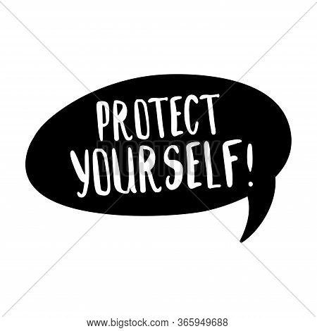 Black Speech Buble With Hand Drawn Text With White Phrase Protect Yourself.