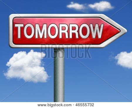 tomorrow what will the future bring a new beginning icon button next day red road sign arrow with text and word concept