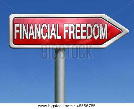 financial freedom or liberty independence independent independancy rich and wealthy self sufficiency red road sign arrow