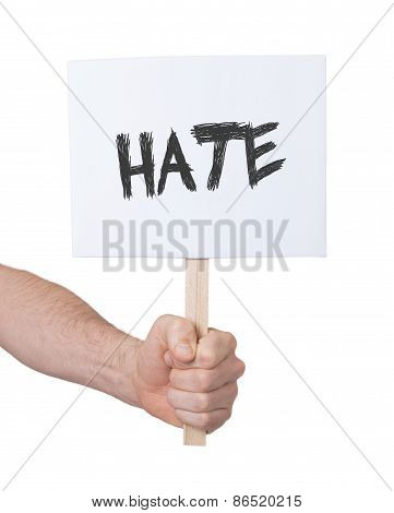 Hand Holding Hate Sign, Isolated On White