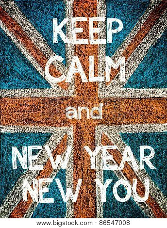 Keep Calm and New Year New You.