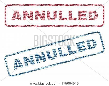 Annulled text textile seal stamp watermarks. Blue, red fabric vectorized texture. Vector caption inside rounded rectangular shape. Rubber sign with fiber textile structure.