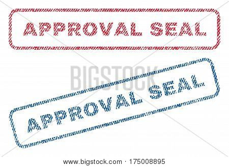 Approval Seal text textile seal stamp watermarks. Blue, red fabric vectorized texture. Vector caption inside rounded rectangular banner. Rubber sign with fiber textile structure.