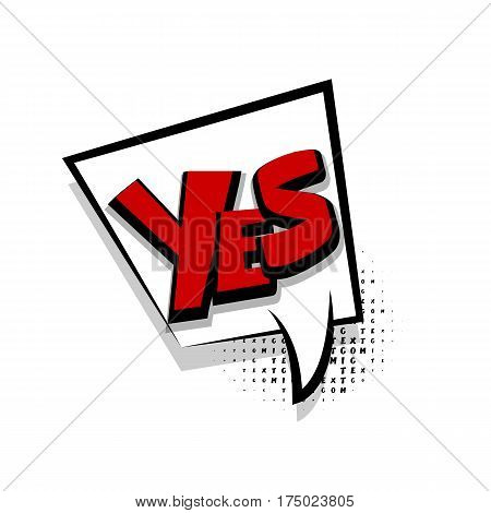 Lettering yes, positive. Comic text sound effects. Sounds vector illustration. Comics book balloon. Bubble icon speech phrase. Cartoon exclusive font label tag expression.