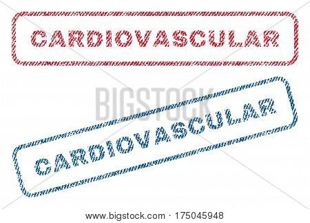 Cardiovascular text textile seal stamp watermarks. Blue red fabric vectorized texture. Vector caption inside rounded rectangular shape. Rubber sign with fiber textile structure.