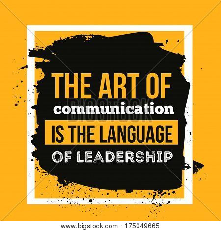 The art of communication is the language of leadership. Motivational Quote Poster for wall.
