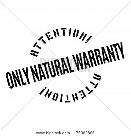 Only Natural Warranty rubber stamp. Grunge design with dust scratches. Effects can be easily removed for a clean, crisp look. Color is easily changed.
