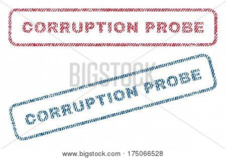 Corruption Probe text textile seal stamp watermarks. Blue red fabric vectorized texture. Vector tag inside rounded rectangular shape. Rubber sign with fiber textile structure.