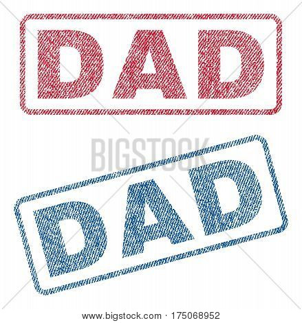 Dad text textile seal stamp watermarks. Blue red fabric vectorized texture. Vector caption inside rounded rectangular banner. Rubber sticker with fiber textile structure.