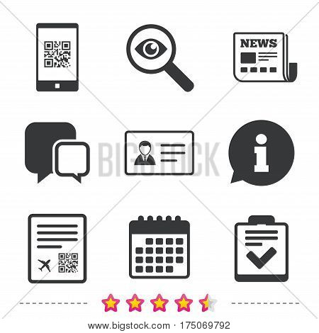 QR scan code in smartphone icon. Boarding pass flight sign. ID card badge symbol. Check or tick sign. Newspaper, information and calendar icons. Investigate magnifier, chat symbol. Vector