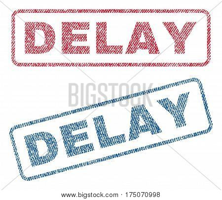 Delay text textile seal stamp watermarks. Blue red fabric vectorized texture. Vector caption inside rounded rectangular shape. Rubber sign with fiber textile structure.