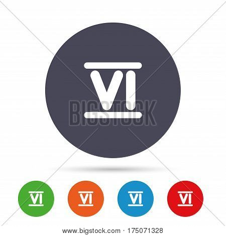 Roman numeral six sign icon. Roman number six symbol. Round colourful buttons with flat icons. Vector