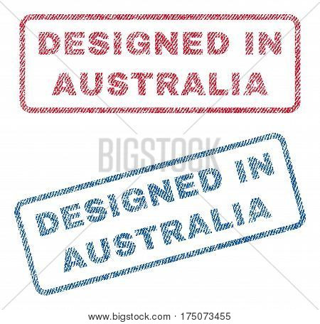 Designed In Australia text textile seal stamp watermarks. Blue, red fabric vectorized texture. Vector caption inside rounded rectangular banner. Rubber sticker with fiber textile structure.