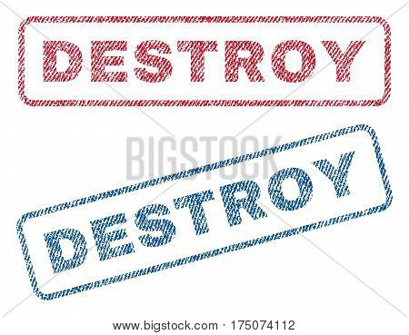 Destroy text textile seal stamp watermarks. Blue, red fabric vectorized texture. Vector tag inside rounded rectangular shape. Rubber sign with fiber textile structure.