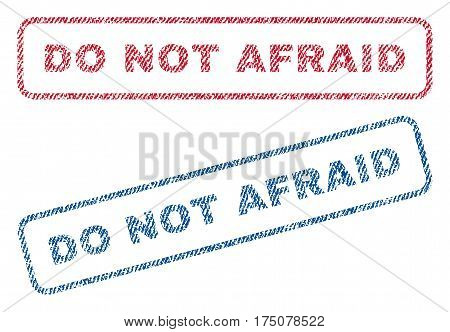 Do Not Afraid text textile seal stamp watermarks. Blue, red fabric vectorized texture. Vector tag inside rounded rectangular shape. Rubber emblem with fiber textile structure.