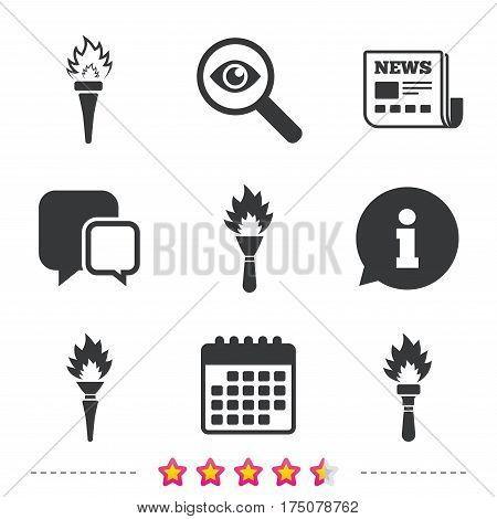 Torch flame icons. Fire flaming symbols. Hand tool which provides light or heat. Newspaper, information and calendar icons. Investigate magnifier, chat symbol. Vector