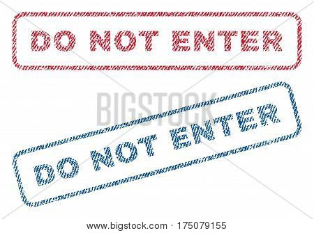 Do Not Enter text textile seal stamp watermarks. Blue, red fabric vectorized texture. Vector tag inside rounded rectangular banner. Rubber sticker with fiber textile structure.