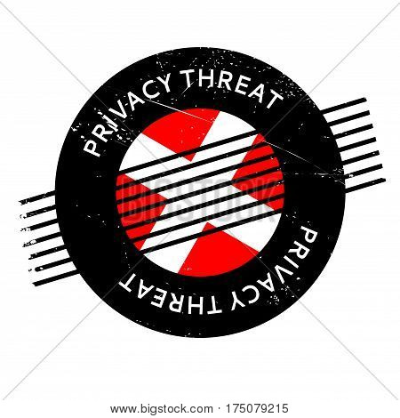Privacy Threat rubber stamp. Grunge design with dust scratches. Effects can be easily removed for a clean, crisp look. Color is easily changed.