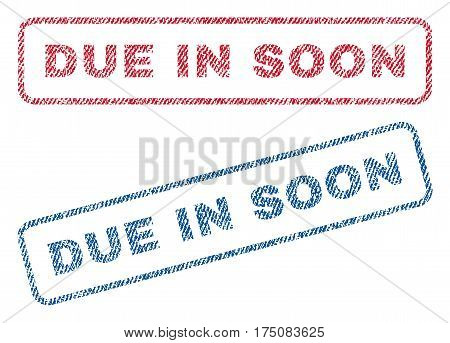 Due In Soon text textile seal stamp watermarks. Blue, red fabric vectorized texture. Vector caption inside rounded rectangular shape. Rubber emblem with fiber textile structure.