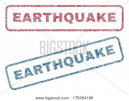 Earthquake text textile seal stamp watermarks. Blue, red fabric vectorized texture. Vector tag inside rounded rectangular banner. Rubber sticker with fiber textile structure.
