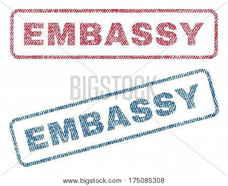 Embassy text textile seal stamp watermarks. Blue, red fabric vectorized texture. Vector caption inside rounded rectangular banner. Rubber sticker with fiber textile structure.